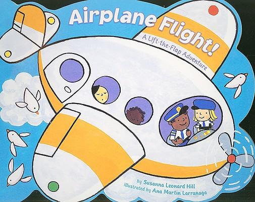 Airplane Flight! By Hill, Susanna Leonard/ Larranaga, Ana Martfn (ILT)